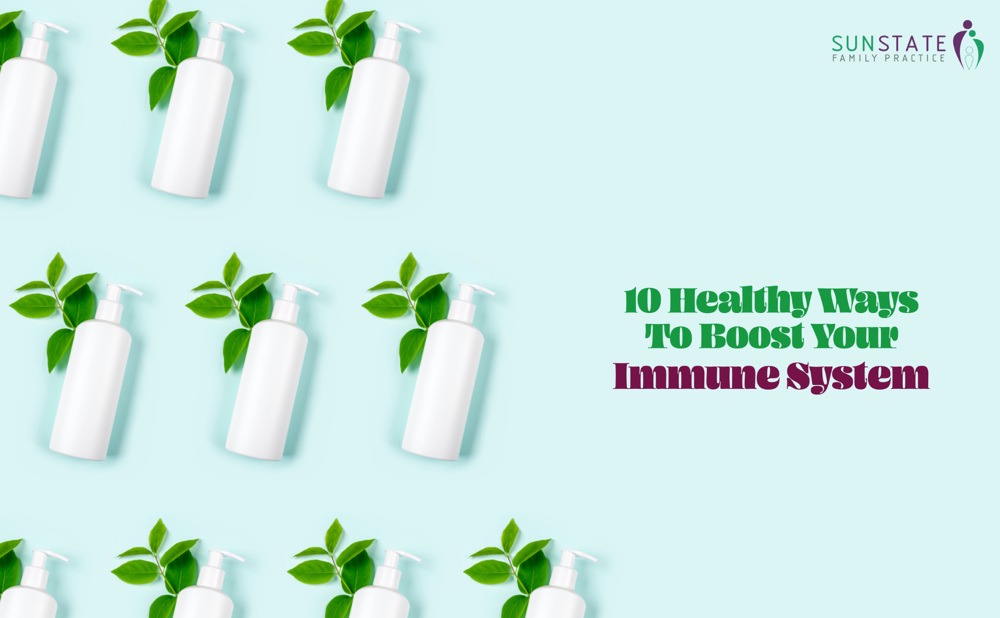 10 Healthy Ways to Boost Your Immune System